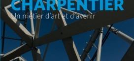 Charpentier, un métier d'art et d'avenir