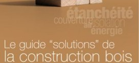 Le guide solutions de la construction bois
