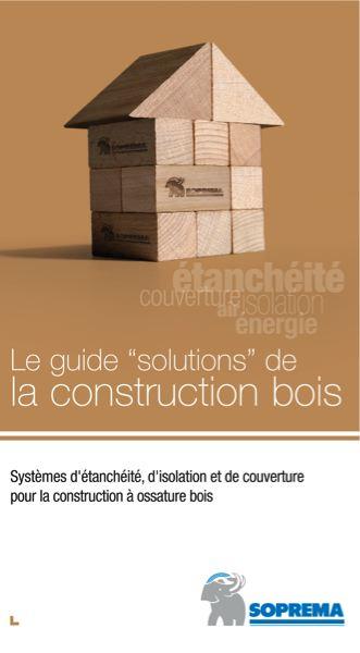 Le guide solutions de la construction bois