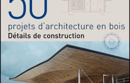 50 projets d'architecture en bois